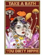 Hippie Girl Take A Bath You Dirty Hippie Spread Inspiration Poster - Gift For Home Decor Wall Art Print Vertical Poster No Frame Full Size