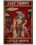 Hippie Girl Stay Trippy Little Hippie Spread Inspiration Poster - Gift For Home Decor Wall Art Print Vertical Poster No Frame Full Size