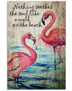 Flamingo Nothing Soothes The Soul Like A Walk On The Beach Spread Inspiration Poster - Gift For Home Decor Wall Art Print Vertical Poster No Frame Full Size