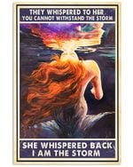 Mermaid She Whispered Back I Am The Storm Spread Inspiration Poster - Gift For Home Decor Wall Art Print Vertical Poster No Frame Full Size