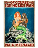 Mermaid And Seal I Drink Like Fish I'm A Mermaid Spread Inspiration Poster - Gift For Home Decor Wall Art Print Vertical Poster No Frame Full Size