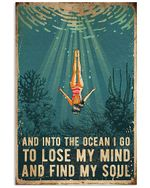 Swimming Into The Ocean I Go To Lose My Mind And Find My Soul Spread Inspiration Poster - Gift For Home Decor Wall Art Print Vertical Poster No Frame Full Size