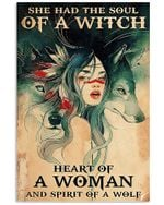 Native American Girl She Had A Soul Of A Witch Heart Of A Woman And Spirit Of A Wolf Spread Inspiration Poster - Gift For Home Decor Wall Art Print Vertical Poster No Frame Full Size