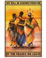 Native American Women Will Be Known Forever By The Tracks We Leave Spread Inspiration Poster - Gift For Home Decor Wall Art Print Vertical Poster No Frame Full Size