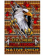 Native American Eagle Still Here Still Strong Native Pride Spread Inspiration Poster - Gift For Home Decor Wall Art Print Vertical Poster No Frame Full Size