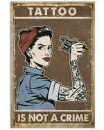 Female Tattoo Artist Tattoo Is Not A Crime Spread Inspiration Poster - Gift For Home Decor Wall Art Print Vertical Poster No Frame Full Size