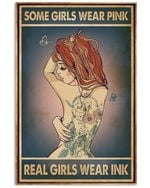 Tattoo Girl Some Girls Wear Pink Real Girls Wear Ink Spread Inspiration Poster - Gift For Home Decor Wall Art Print Vertical Poster No Frame Full Size