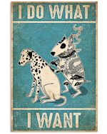 Tattoo Funny Cartoon Dog I Do What I Want Spread Inspiration Poster - Gift For Home Decor Wall Art Print Vertical Poster No Frame Full Size