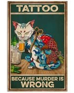 Tattoo Cat Drink Beer Tattoo Because Murder Is Wrong Spread Inspiration Poster - Gift For Home Decor Wall Art Print Vertical Poster No Frame Full Size