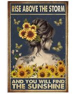Sunflower Girl Rise Above The Storm And You Will Find The Sunshine  Spread Inspiration Poster - Gift For Home Decor Wall Art Print Vertical Poster No Frame Full Size