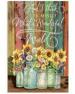 Sunflower And I Think To Myself What A Wonderful World Spread Inspiration Poster - Gift For Home Decor Wall Art Print Vertical Poster No Frame Full Size