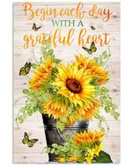 Sunflower Begin Each Day With A Grateful Heart Spread Inspiration Poster - Gift For Home Decor Wall Art Print Vertical Poster No Frame Full Size