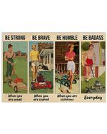 Girls Gardening Be Strong When You Are Weak Horizontal Poster Gift For Men, Women, On Birthday, Xmas, Home Decor Wall Art Print No Frame Full Size