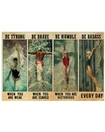 Swimmers Be Strong When You Are Weak Be Humble When You Are Victorious Horizontal Poster Gift For Men, Women, On Birthday, Xmas, Home Decor Wall Art Print No Frame Full Size