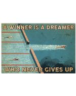 Swimming A Winner Is A Dreamer Who Never Gives Up Horizontal Poster Gift For Men, Women, On Birthday, Xmas, Home Decor Wall Art Print No Frame Full Size