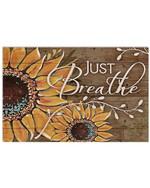 Just Breath Sunflower Horizontal Poster Gift For Men, Women, On Birthday, Xmas, Home Decor Wall Art Print No Frame Full Size
