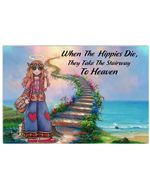 Hippie Girl When The Hippie Dies They Take The Stairway Horizontal Poster Gift For Men, Women, On Birthday, Xmas, Home Decor Wall Art Print No Frame Full Size
