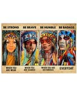 Native American Girls Be Strong When Weak Be Brave When Scared Horizontal Poster Gift For Men, Women, On Birthday, Xmas, Home Decor Wall Art Print No Frame Full Size