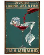 Of Course I Drink Like A Fish I'm A Mermaid Poster Vintage Retro Art Picture Home Wall Decor No Frame Full Size
