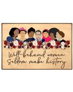 Women In Worldwide Well Behaved Women Seldom Make History Horizontal Poster Perfect Gift For Men, Women, On Birthday, Xmas, Home Decor Wall Art Print No Frame Full Size