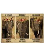 Elephant And Flower Be Strong When You Are Weak Horizontal Poster Perfect Gift For Men, Women, On Birthday, Xmas, Home Decor Wall Art Print No Frame Full Size