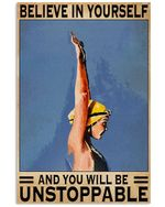 Swimmers Believe In Yourself You'll Be Unstoppable Vertical Poster Gift For Men, Women, On Birthday, Xmas, Home Decor Wall Art Print No Frame Full Size
