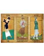 Girl Playing Golf Life Is Full Of Important Choice Horizontal Poster Gift For Men, Women, On Birthday, Xmas, Home Decor Wall Art Print No Frame Full Size