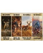 Deer Be Strong When You Are Weak Horizontal Poster Gift For Men, Women, On Birthday, Xmas, Home Decor Wall Art Print No Frame Full Size