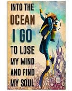 Scuba Diving Into The Ocean I Go To Find My Soul Vertical Poster Gift For Men, Women, On Birthday, Xmas, Home Decor Wall Art Print No Frame Full Size