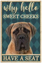 Why Hello Sweet Cheeks Have A Seat English Mastiff Funny Bathroom Toilet Bath Dog Vertical Poster No Frame Full Size