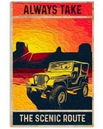 Jeep Always Take The Scenic Route Vertical Poster Gift For Men, Women, On Birthday, Xmas, Home Decor Wall Art Print No Frame Full Size