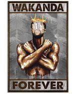 King Black Man Wakanda Forever Vertical Poster Gift For Men, Women, On Birthday, Xmas, Home Decor Wall Art Print No Frame Full Size