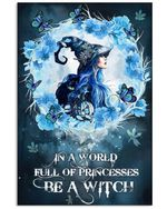Blue Witch In A World Full Of Princesses Be A Witch Spread Inspiration Poster - Gift For Home Decor Wall Art Print Vertical Poster No Frame Full Size