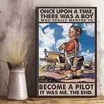 Once Upon A Time There was A Boy Who Really Wanted to Become A Pilot Poster Art Picture Home Wall Decor Vertical No Frame Full Size