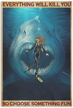 Girl Diver And Shark Everything will kill you So Choose Something Fun Vertical Poster No Frame Full Size