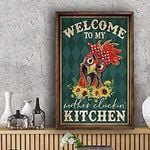 Welcome to My Mother Clucking Kitchen Cock Hen Sunflower Vintage Decor No Frame Poster - Halloween, Christmas, Birthday Gift Idea