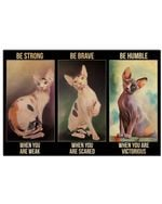 Sphynx Cat Be Strong Poster Home Wall Decor Gifts For Christmas, Birthday, Thanksgiving