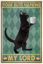 Black Cat Your Butt Napkins My Lord Poster No Frame Rest Room Wall Decor Funny Gifts Xmas Housewarming