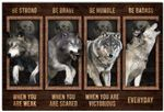Wolf Strong When You are Weak Be Brave Be Humble Be Badass Everyday Wall Art Decor No Frame Poster (Full Size 12x18/16x24/24x36) | Gifts for Birthday, Anniversary, New Year, Idea