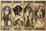 Hippie Girl Be Strong When You are Weak Be Brave Be Humble Be Badass Everyday Wall Art Decor No Frame Poster (Full Size 12x18/16x24/24x36) | Funny Gifts for Birthday, Anniversary, New Year, Christmas