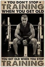 You Don't Stop Training When You Get Old Poster, Funny Bodybuilding Old Man Lover Gifts Vertical Poster No Frame Full Size