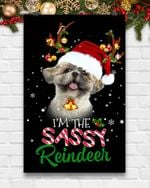 Christmas Poster Dog Shih Tzu I'm The Sassy Reindeer Vertical Poster Perfect Gifts For Dog Lover, On Birthday, Xmas, Home Decor Wall Art Print No Frame Full Size