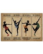 Figure Skating Be Strong When You Are Weak Horizontal Poster Gift For Men, Women, On Birthday, Xmas, Home Decor Wall Art Print No Frame Full Size