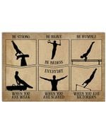 Men Artistic Gymnastics Be Strong When You Are Weak Horizontal Poster Gift For Men, Women, On Birthday, Xmas, Home Decor Wall Art Print No Frame Full Size
