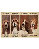Basset Hound Be Strong When You Are Weak Horizontal Poster Gift For Men, Women, On Birthday, Xmas, Home Decor Wall Art Print No Frame Full Size