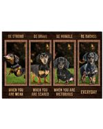Dachshund Be Strong When You Are Weak Horizontal Poster Gift For Men, Women, On Birthday, Xmas, Home Decor Wall Art Print No Frame Full Size