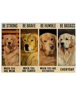 Golden Retriever Be Strong When You Are Weak Horizontal Poster Gift For Men, Women, On Birthday, Xmas, Home Decor Wall Art Print No Frame Full Size