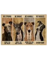 Greyhound Be Strong When You Are Weak Horizontal Poster Gift For Men, Women, On Birthday, Xmas, Home Decor Wall Art Print No Frame Full Size