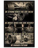Barbell Be Strong When You Are Weak Vertical Poster Gift For Men, Women, On Birthday, Xmas, Home Decor Wall Art Print No Frame Full Size
