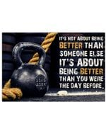 Kettlebell Better Than You Were Horizontal Poster Gifts For Men, Women, On Birthday, Xmas, Home Decor Wall Art Print No Frame Full Size